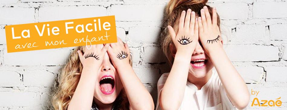 La Vie Facile avec mon Enfant ! Le blog des idées & conseils utiles pour les parents